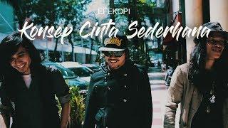 Download Mp3 Efekopi - Konsep Cinta Sederhana   Lyric Video