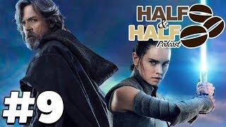 Star Wars The Last Jedi Discussion (Feat MaysJedi) - Half & Half Podcast #9