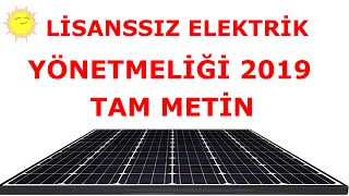 Lisanssız Yenilenebilir Elektrik Enerjisi Üretimi Yönetmeliği 2019 Tamamı