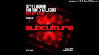 Flynn & Denton feat. Audrey Gallagher - Say My Name (Original Mix)