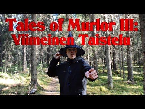 Tales of Murlor III: Viimeinen Taistelu [Osa 2]