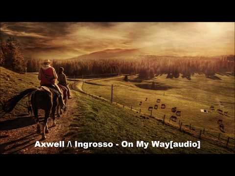 Axwell & Ingrosso- On My Way. Песня Axwell Ʌ Ingrosso - On My Way (Arias Vision) в mp3 192kbps