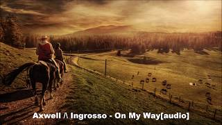Axwell /\ Ingrosso - On My Way[audio]