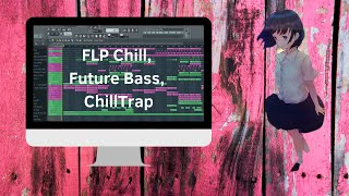 FLP Chill, Future Bass, ChillTrap