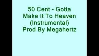 50 Cent - Gotta Make It To Heaven ( Official Instrumental )