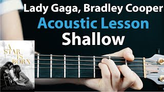 Shallow - Lady Gaga, Bradley Cooper: Acoustic Guitar Lesson 🎸How To Play Chords/Rhythms Video