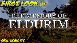 first Look at The Memory of Eldurim  Open-World Dark Souls RPG Gameplay