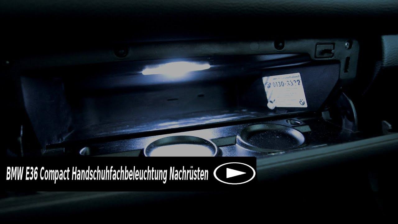 Bmw E36 Compact Handschuhfachbeleuchtung Nachrusten Youtube
