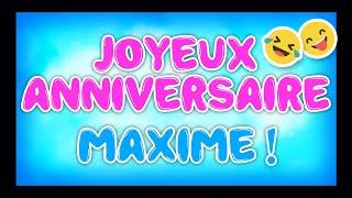 Joyeux Anniversaire Maxime - Happy Birthday