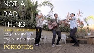 Justin Timberlake - Not A Bad Thing (Cover & Dance) - JR Aquino Feat. Chad & Charles of Poreotics
