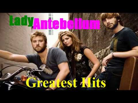 Lady Antebellum Greatest Hits Full Album 2017_The Best Songs Of Lady Antebellum Nonstop Playlist