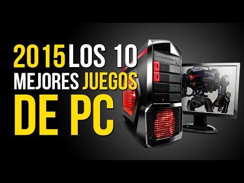 Los 10 MEJORES JUEGOS de PC [2015]