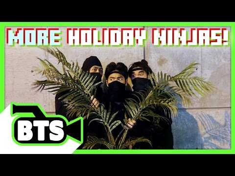 More Holiday Ninja Shenanigans! (BTS)