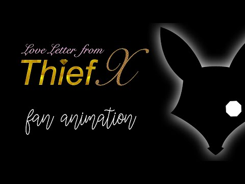 Love Letter From Thief X: It's Showtime!