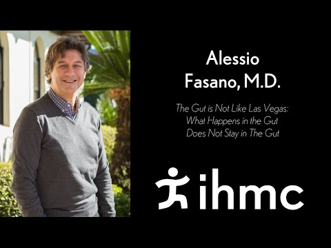 Alessio Fasano, M.D.: The Gut is Not Like Las Vegas