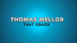 Thomas Mellor - That Crack
