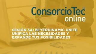 Sesión 3A: BEYERDINAMIC - Unite: Unifica las necesidades y expande tus posibilidades