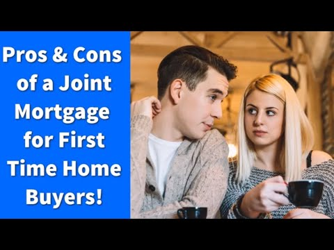 Pros and Cons of a Joint Mortgage for First Time Home Buyers