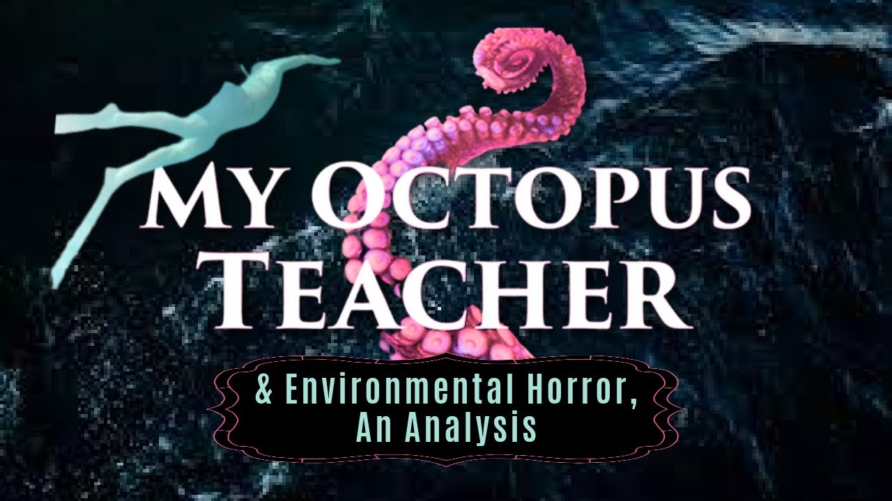 Download MY OCTOPUS TEACHER & Environmental Horror, An Analysis