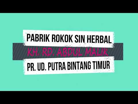 Pabrik Sin KH. RD. ABDUL MALIK -PR.UD. PUTRA BINTANG TIMUR