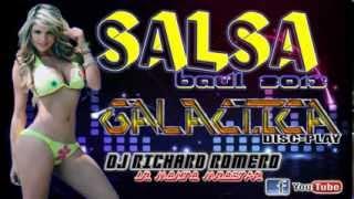 SALSA BAUL 2013   GALACTICA DISCPLAY   DJ RICHARD ROMERO LA MENTE MAESTRA