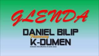 Repeat youtube video DANIEL BILIP ft K-DUMEN || GLENDA || 2016
