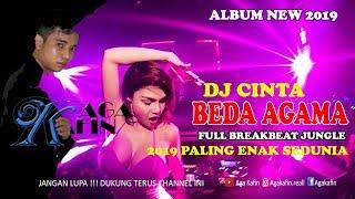 Download DJ LAGU CINTA BEDA AGAMA FULL BREAKBEAT JUNGLE 2019 - PALING ENAK SEDUNIA [ DJ AGA ]
