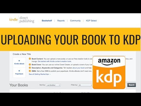 HOW TO UPLOAD YOUR BOOK TO KDP (KINDLE DIRECT PUBLISHING)