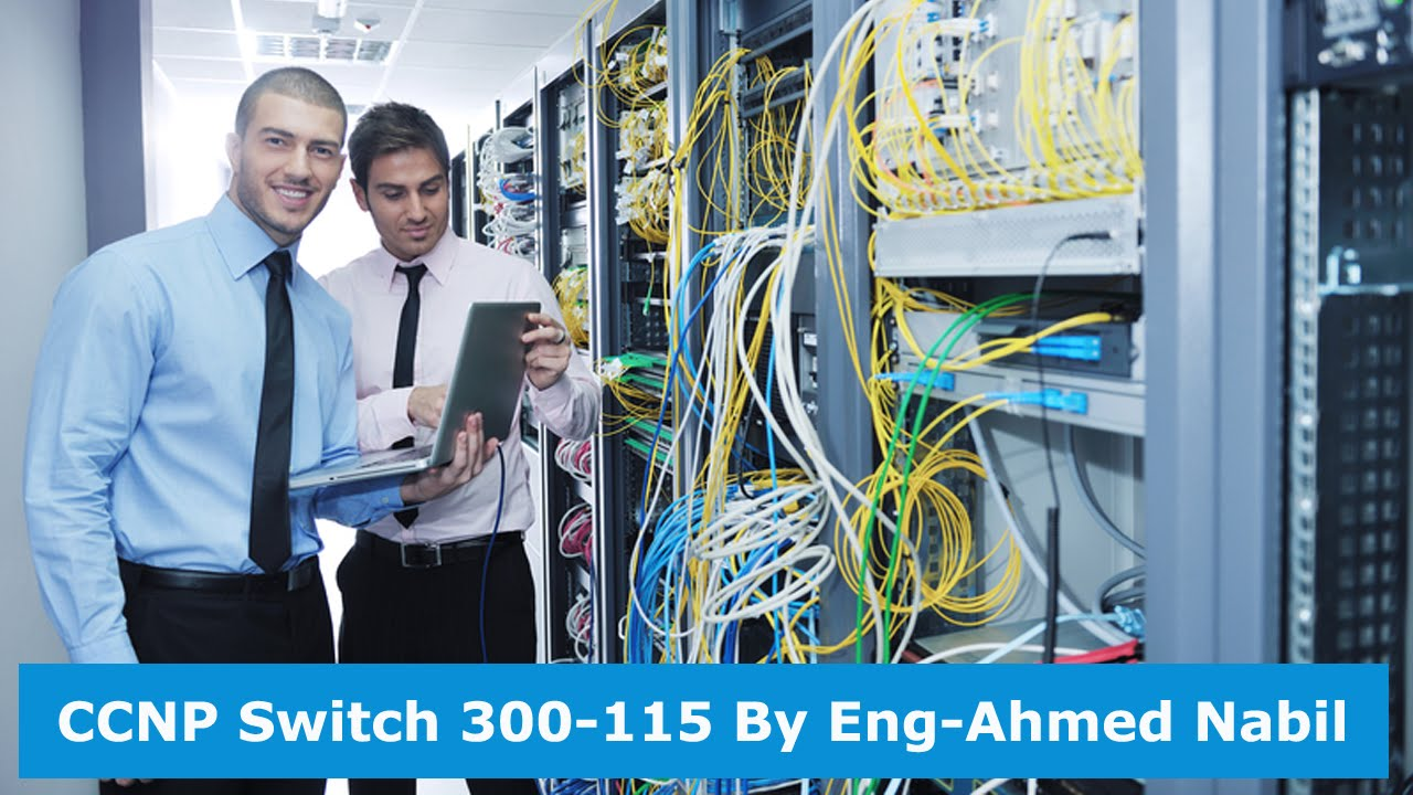 CCNP Switch 300 115 By Eng Ahmed Nabil | Arabic