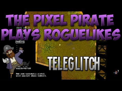 The Pixel Pirate Plays Roguelikes - #2 [Teleglitch]