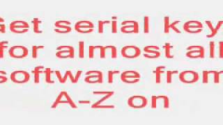 Serial keys for All software From A-Z