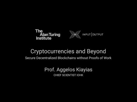 Cryptocurrencies and Beyond - Aggelos Kiayias, Chief scientist IOHK.