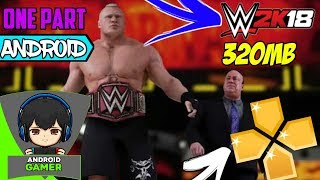 DOWNLOAD WWE2K18 ON ANDROID | ONE PART ONLY | (320MB)|SURAJ GAMER