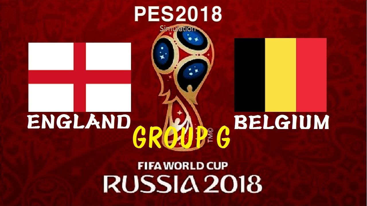 Pes2018 2018 Russia World Cup Group Stage Group G England Vs Belgium 잉글랜드 대 벨기에 Youtube