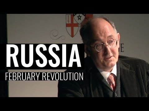 The February Revolution in Russia - Professor Dominic Lieven