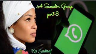 A sanadin group part 8 End labarin da ya faru a gaske kan badakalar da ake a manhajar WhatsApp