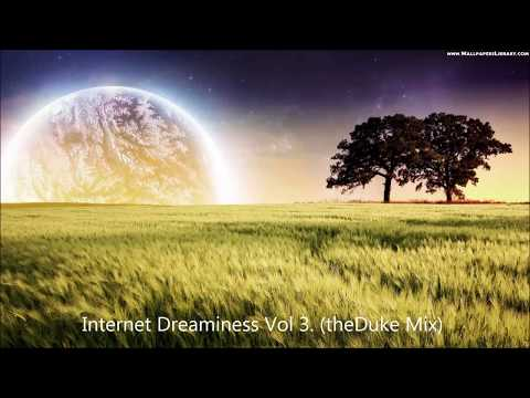 Internet Dreaminess Vol. 3 (Dreamstep & Progressive House Mix)