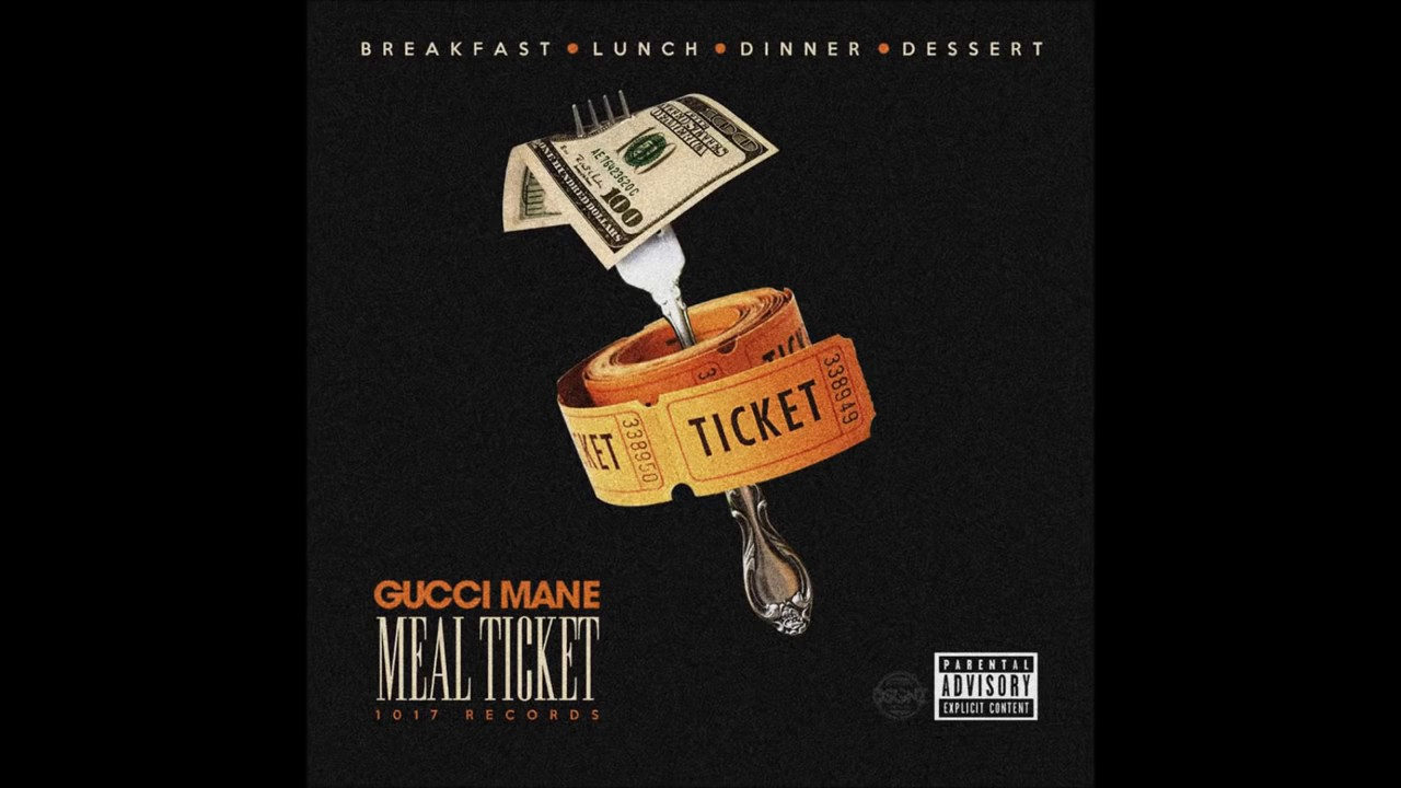 Download GUCCI MANE MEAL TICKET [FULL ALBUM] *NEW 2017