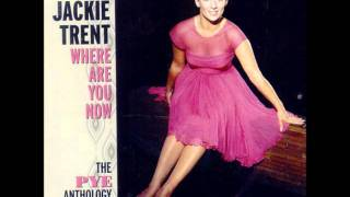 Jackie Trent Where Are You Now
