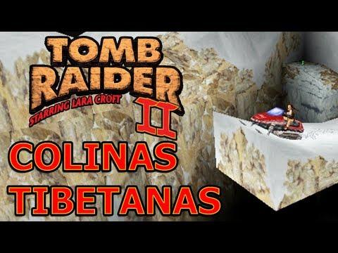 Tomb Raider 2 Vídeo-Guía en Español Colinas Tibetanas (Tibetan Foothills)