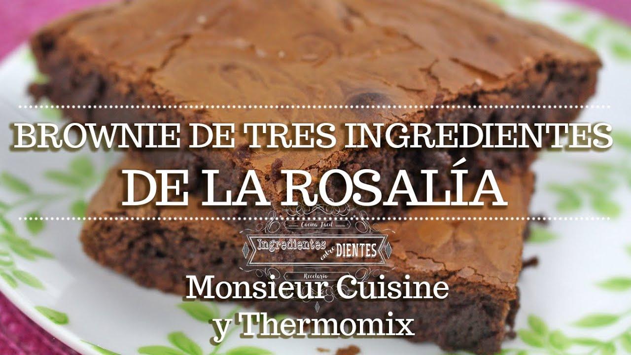 BROWNIE DE 3 INGREDIENTES DE LA ROSALIA en Monsieur Cuisine   Ingredientes entre dientes