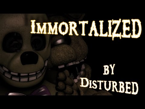 [Sfm/Fnaf] Immortalized (by Disturbed)