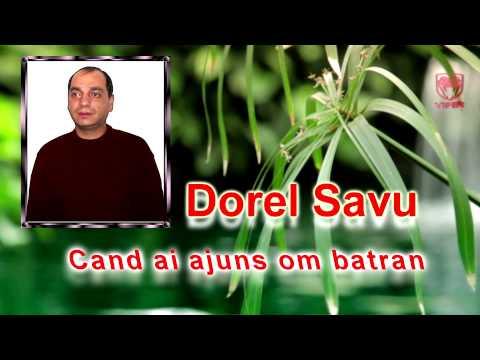 Dorel Savu - Cand ai ajuns om batran