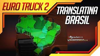 Euro Truck Simulator 2 - Mod Mapa Translatina Brasil