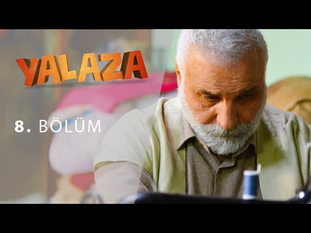 Yalaza 8.Bölüm