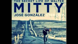 STEP OUT:::THE SECRET LIFE OF WALTER MITTY [2013] SOUNDTRACK - JOSE GONZALEZ