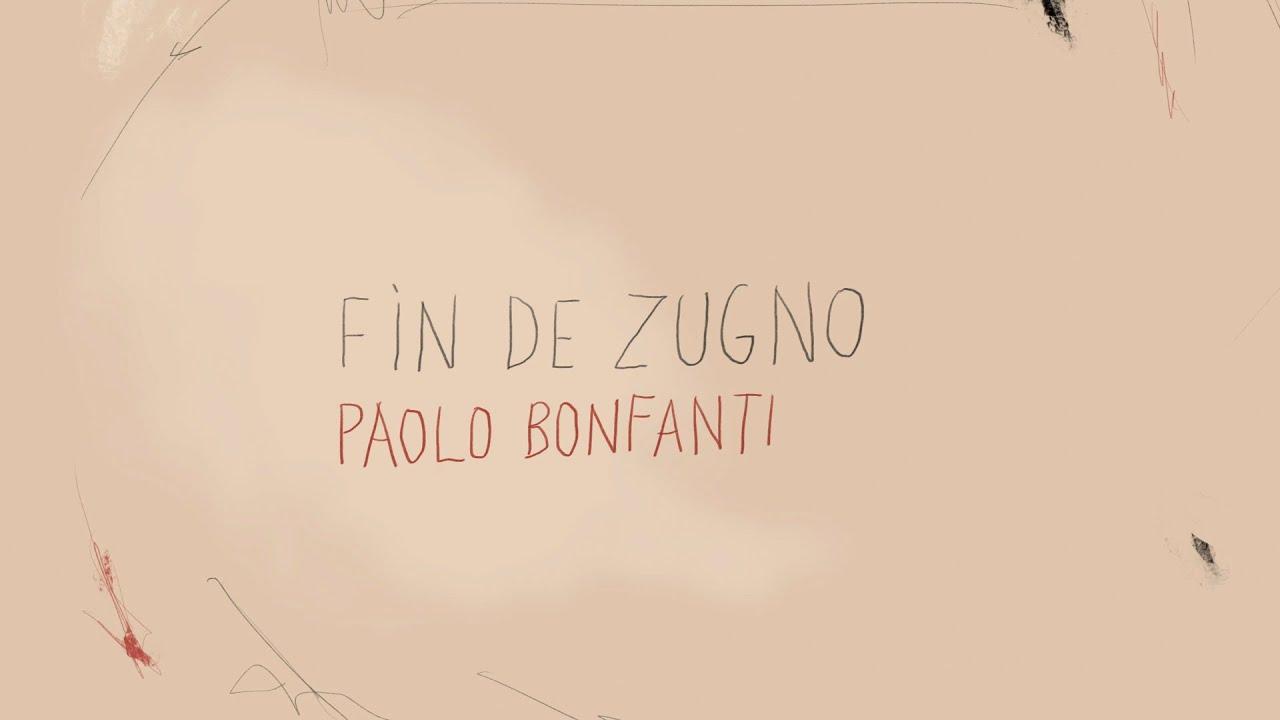 PAOLO BONFANTI - FÌN DE ZUGNO - YouTube