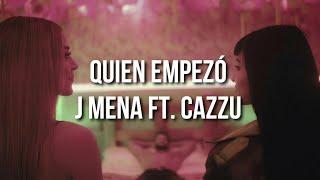 Quien Empezó - J Mena ft. Cazzu (Letra) Canción Original