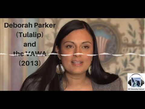 Deborah Parker (Tulalip) and the Violence Against Women Act (2013)
