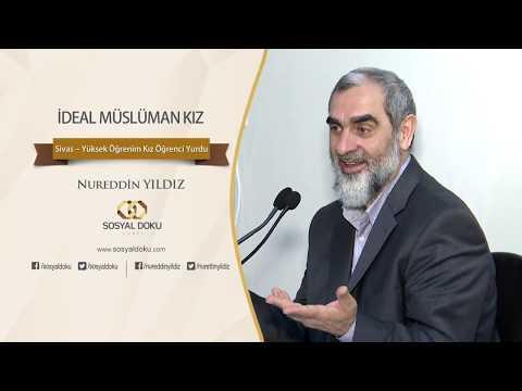 152) İdeal Müslüman Kız - Sivas - Nureddin Yıldız - Sosyal Doku Vakfı